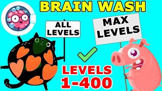 Brain Wash All Levels | Max Level | Gameplay Walkthrough (Android / iOS)