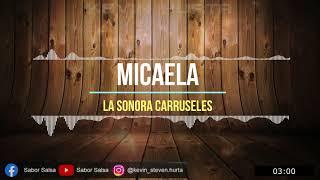 Micaela - La Sonora Carruseles - Sabor Salsa