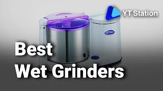 Top 9 Best Wet Grinders To Buy In India 2019 Detailed Review with Price |