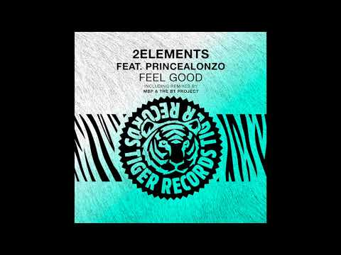 2elements feat. PrinceAlonzo - Feel Good (MBP Remix)
