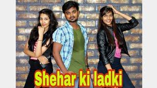 Sheher Ki Ladki Dance |Choreography Shravan prajapati_ khandaani shafakhana
