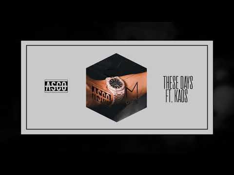 Asco - These Days (feat. Kaos)