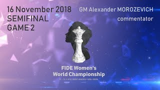 FIDE Women's World Championship 2018. Semifinal. Game 2.