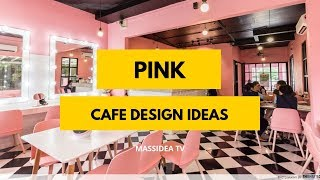 100+ Awesome Pink Cafe Design Ideas We love!