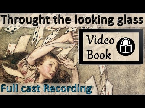 Alice Through the Looking Glass Audiobook by Lewis Caroll, Complete, Full Cast & Unabridged