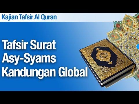 Kajian Tafsir Al Quran Surat Asy-Syams #2: Kandungan Global - Ustadz Abdullah Zaen, M.A