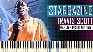 How To Play: Travis Scott - STARGAZING | Piano Tutorial + Sheets