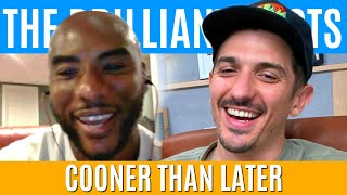 Cooner Than Later | Brilliant Idiots with Charlamagne Tha God and Andrew Schulz