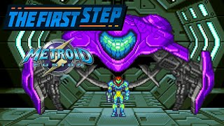 The First Step - Metroid Fusion