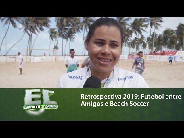 Retrospectiva 2019: Futebol entre Amigos e Beach Soccer