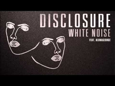 Disclosure White Noise feat AlunaGeorge