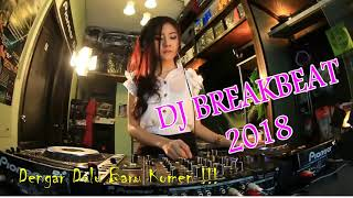 MEMORI BERKASIH - DJ BREAKBEAT REMIX 2018