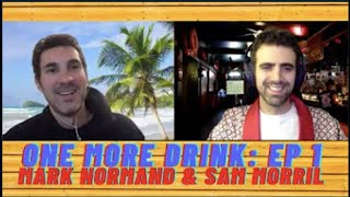 One More Drink: Ep 1 with Mark Normand & Sam Morril