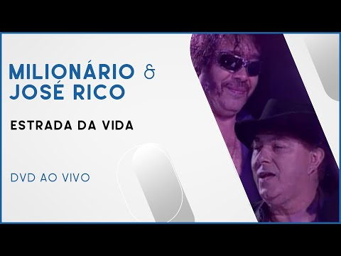Milionário & José Rico - Estrada da Vida | DVD Ao Vivo