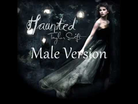 Haunted~Taylor Swift {Male Version}
