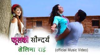 Phoolko Saundharya~ Melina Rai & Bhishan Mukarung || New Nepali Song