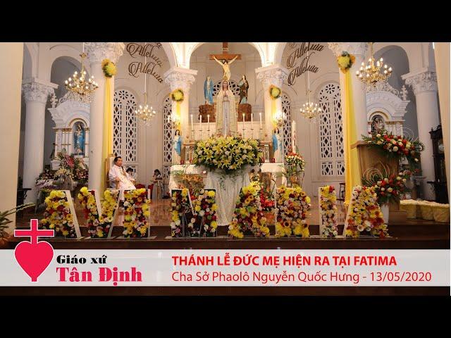 Thánh lễ kỷ niệm Đức Mẹ hiện ra tại Fatima - 13/05/2020