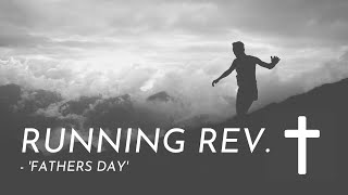 Running Rev. Fathers Day
