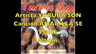 YORUBA SON AMARILLA SE PONE-Dj Cumbanchero -Madrid.