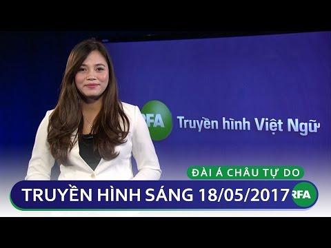 Tin tức thời sự sáng 18/05/2017 | RFA Vietnamese News