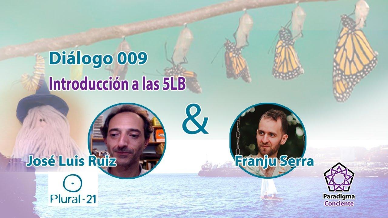 Diálogo 009 - Introducción a las 5LB - con José Luis Ruiz - Plural-21