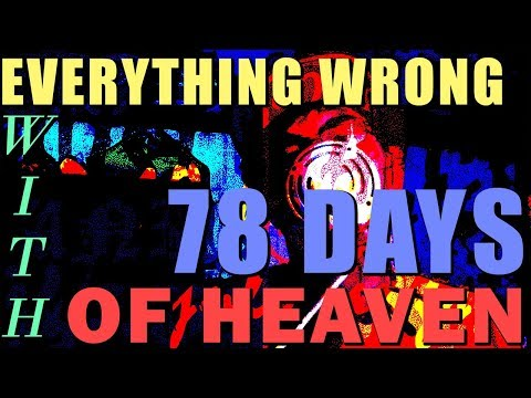 Everything Wrong With 78 Days of Heaven (July/ August 2017 Q&A)