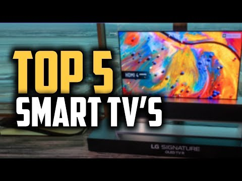 Best Smart TVs In 2019 | Watch Your Favorite Shows In Great Quality!