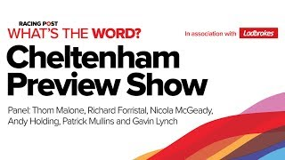 What's The Word? Cheltenham Festival 2019 Preview Show