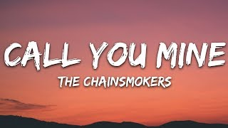 The Chainsmokers, Bebe Rexha - Call You Mine (Lyrics) Video