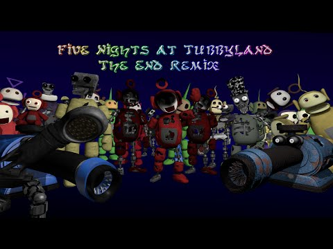 Five Nights at TubbyLand - The End Remix