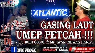 Download UMEP FULL DJ || ATLANTIC GASING LAUT || MANDI MINYAK ANGIN
