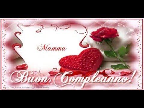 Frasi Di Buon Compleanno Mamma Youtube