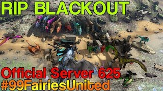 99FairiesUnited VS BLACKOUT | Ark Official Server 625 | 99PROBLEMS, PFG, UWS VS BLACKOUT