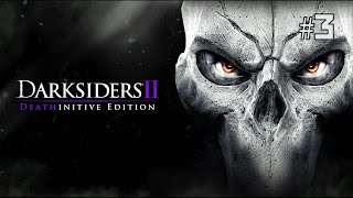 Twitch Livestream | Darksiders II: Deathinitive Edition Part 3  [Xbox One]