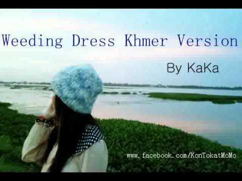 wedding dress khmer version by kaka