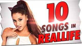 10 SONGS in REALLIFE !