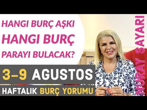 Haftalık Burç Yorumları - 3 - 9 Ağustos #NuraySayarı 😘😘