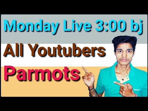 Monday Live All'Youtubers Parmots Follow Mi