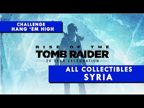 Rise of the Tomb Raider - SYRIA - All Collectibles & Hang 'Em High Challenge Locations