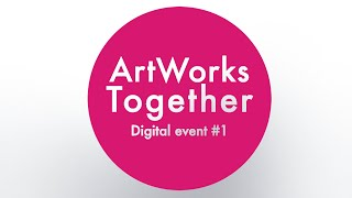 ArtWorks Together 2021 Digital Event #1 - Guided Tour of the Exhibition