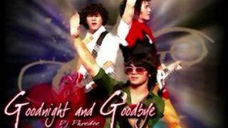 Jonas Brothers - Goodnight And Goodbye (Remix/Edit)