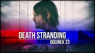 Death Stranding - Odcinek 23