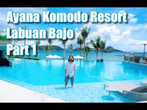 Ayana Komodo Resort Labuan Bajo Part 1 - Hotel Bintang 5 Terbaik Di NTT