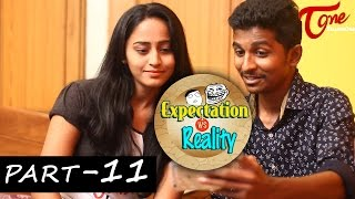 Expectation Vs Reality | Episode #11 | Telugu Comedy Web Series | Ravi Ganjam | #TeluguWebSeries