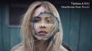 Türküm & KAJ - Heartbreak (feat. Kinck)