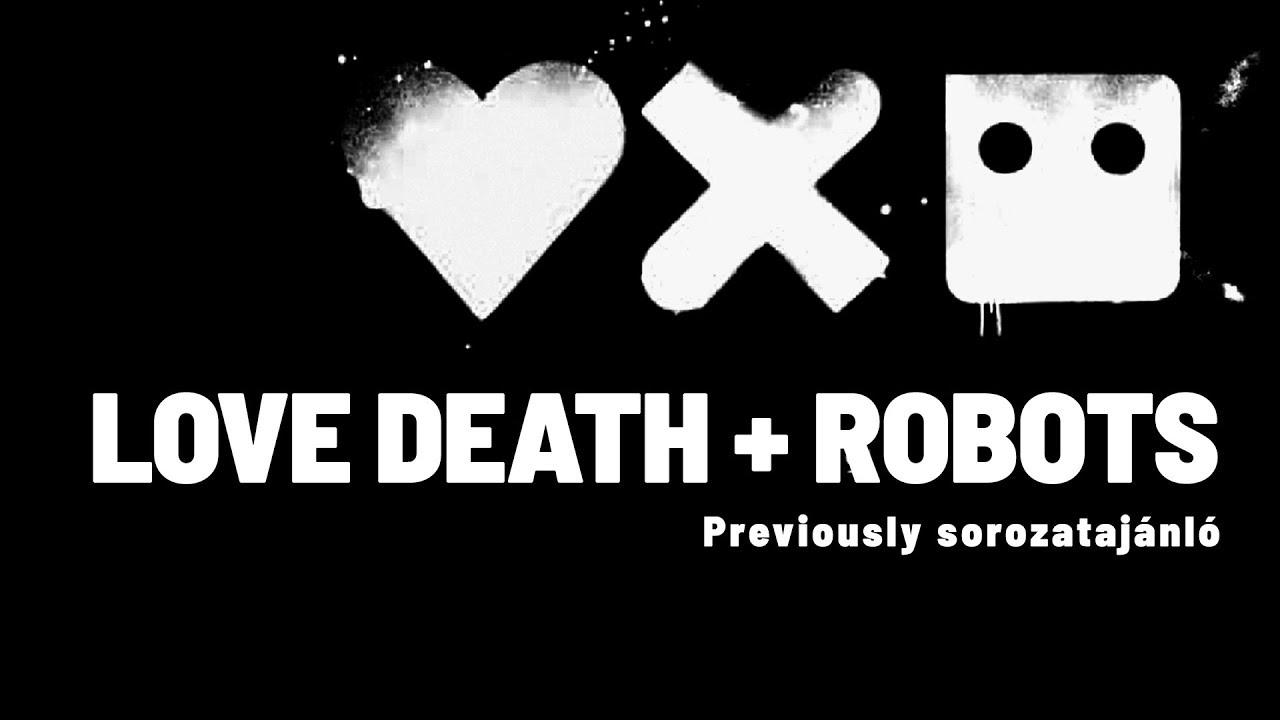 LOVE DEATH + ROBOTS | Previously sorozatajánló