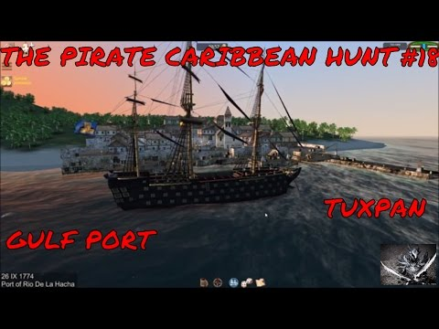 THE PIRATE CARIBBEAN HUNT LETS PLAY EP18  DEFEATING THE WEST INDIA COMPANY AT GULF PORT ALSO TUXPAN