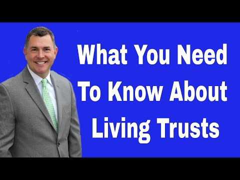 What You Need To Know About Living Trusts