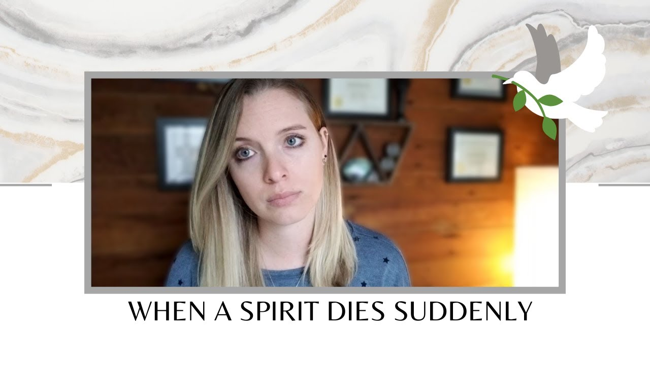 When a Spirit Dies Suddenly