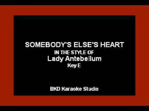 Somebody Else's Heart (In the Style of Lady Antebellum) (Karaoke with Lyrics)